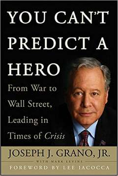 'You Cant Predict a Hero' by Joseph Grano (ISBN 0470411678)