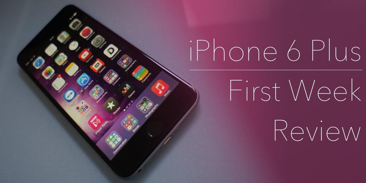 iPhone 6 Plus Reivew