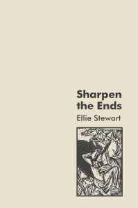 Ellie Stewart - Sharpen the Ends - Cover