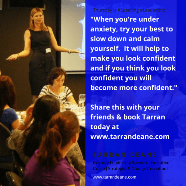 Got a Little Performance Anxiety? Speaking Leadership with www.TarranDeane.com