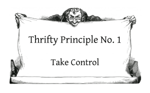 Take Control - Thrifty Principle No. 1