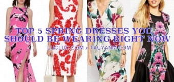 Top 5 Spring Dresses You Should Be Wearing Right Now!