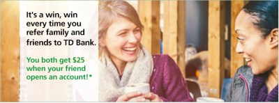 Refer a friend and you'll both get $25 � and the best checking. | TD Bank