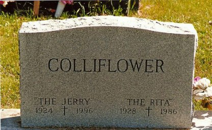 Colliflower Funny tombstones, funny gravemarkers funny headstones funny names stupid names sexual innuendos bad tattoos worst tattoos funny signs sexual innuendos funny halloween awkward family photos bad family worst family