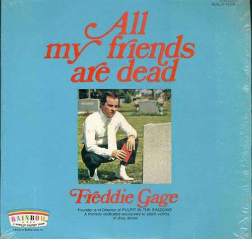 Freddie Gage, All My Friends Are Dead, Worst Album Covers, I mean really bad album covers. Horrible album covers funny album covers classic vinyl lps funny pictures, funny album covers, strange album covers, bizarre rock albums gospel country albums, disco albums rap albums