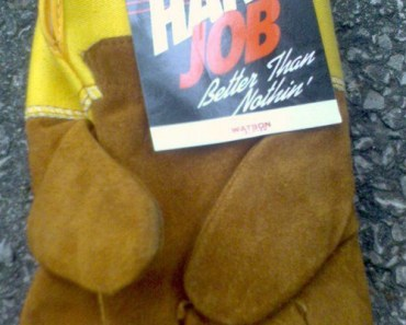 Hand Job Work Gloves Funny But Real Products Stupid Names funny product names products strange products lost in translation funny signs worst tattoos awkward bad family photos ellen weird crazy you had one job Worst product names bad product names