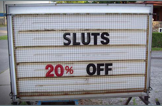 Sluts 20% Off Funny Signs Funny Names Town Names Street Signs Lost in Translation Bad English Sexual Innuendos Worst Bad Tattoos Crazy Strange