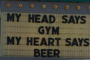 funny sign ~ my head says gym my heart says beer ` inspirational quotes