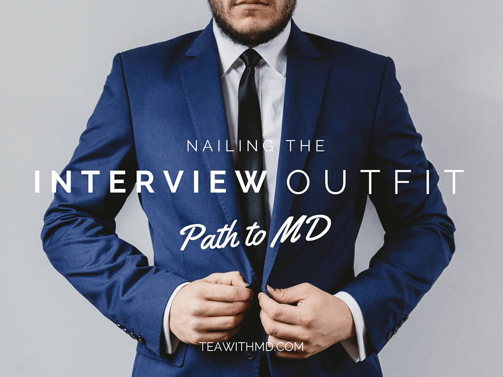 The Path to MD: Nailing your Interview Outfit