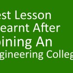 Best Lesson I Learnt After Joining An Engineering College