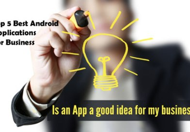 Top 5 Best Android Applications For Business
