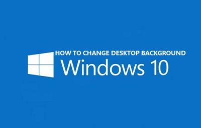 How to Change Desktop Background in Windows 10