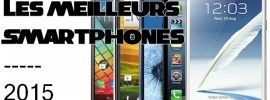 Les smartphones les plus performants de l'année 2015