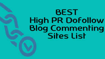 Top Best High PR Dofollow Blog Commenting Sites List