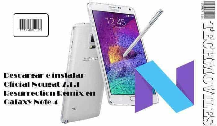 Descargar e instalar Oficial Nougat 7.1.1 Resurrection Remix en Galaxy Note 4