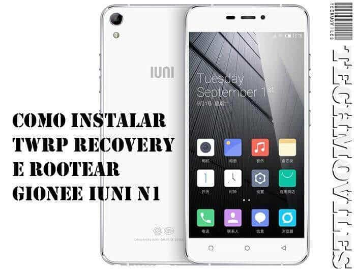 Como instalar TWRP Recovery e Rootear Gionee IUNI N1