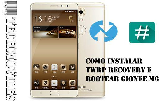 Como instalar TWRP Recovery e Rootear Gionee M6