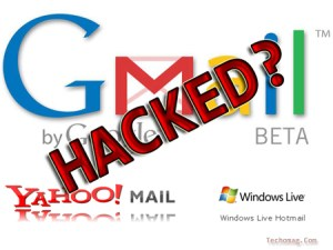 is your gmail yahoo hotmail hacked ?