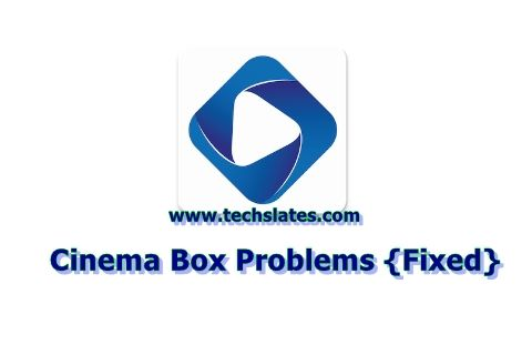 Cinema-Box-not-working-Problems