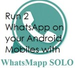 How to Run two WhatsApp accounts on single Android Mobile