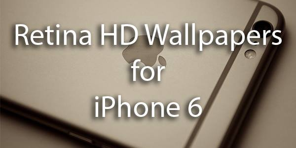 25 Retina HD Wallpaper Pack for iPhone 6