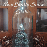 DIY Wine Bottle Snow Globe