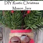 DIY Rustic Farmhouse Christmas Mason Jars