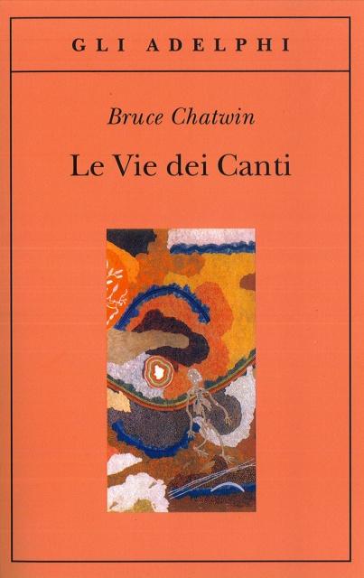 Bruce Chatwin, la Via dei Canti