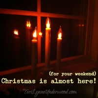 For Your Weekend ... Christmas is almost here!