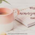 Why Does Memorizing Scripture Matter?