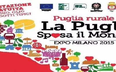 """""""PUGLIA RURALE: LA PUGLIA SPOSA IL MONDO"""" – DAL 21 AL 27 SETTEMBRE IL GAL TERRA D'ARNEO A EXPO 2015"""