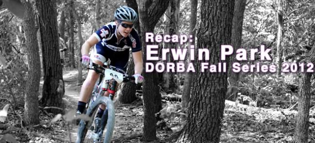 Erwin Park Recap, 2012 DORBA Fall Series Race