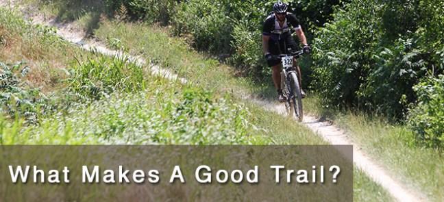 What Makes A Good Trail?