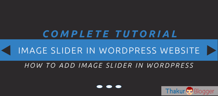 How to add slider to wordpress - Thakur Blogger