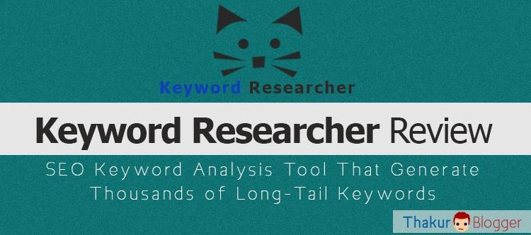 Keyword Researcher tool review - SEO keyword Analysis tool - Thakur Blogger