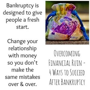 Overcoming Financial Ruin – 4 Ways to Succeed After Bankruptcy