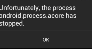 Unfortunately the Process Android ACORE has stopped