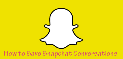 How to Save Snapchat Conversations
