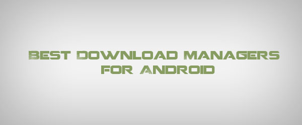 Best Download Managers for Android