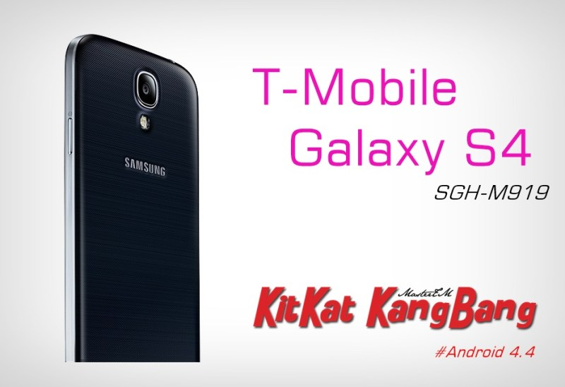 T-Mobile Galaxy S4 Android 4.4 KitKat KangBang ROM