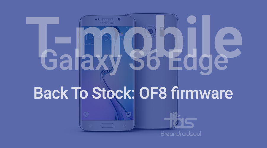 T-Mobile Galaxy S6 Edge OF8 Back To Stock