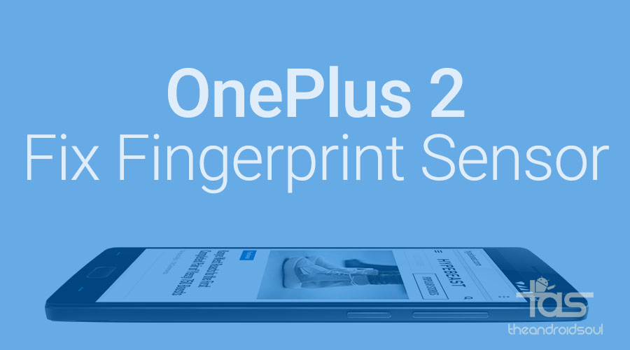 OnePlus 2 fingerprint sensor fix
