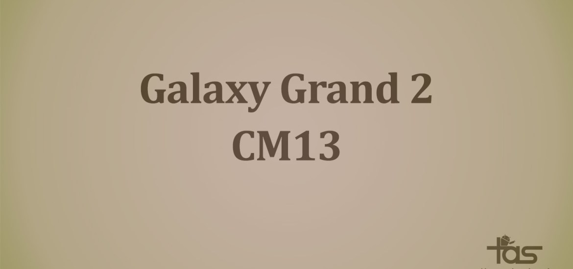 Galaxy Grand 2 CM13 Marshmallow Update