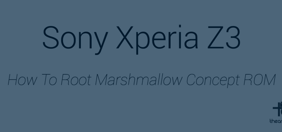 Sony Xperia Z3 Root Marshmallow concept
