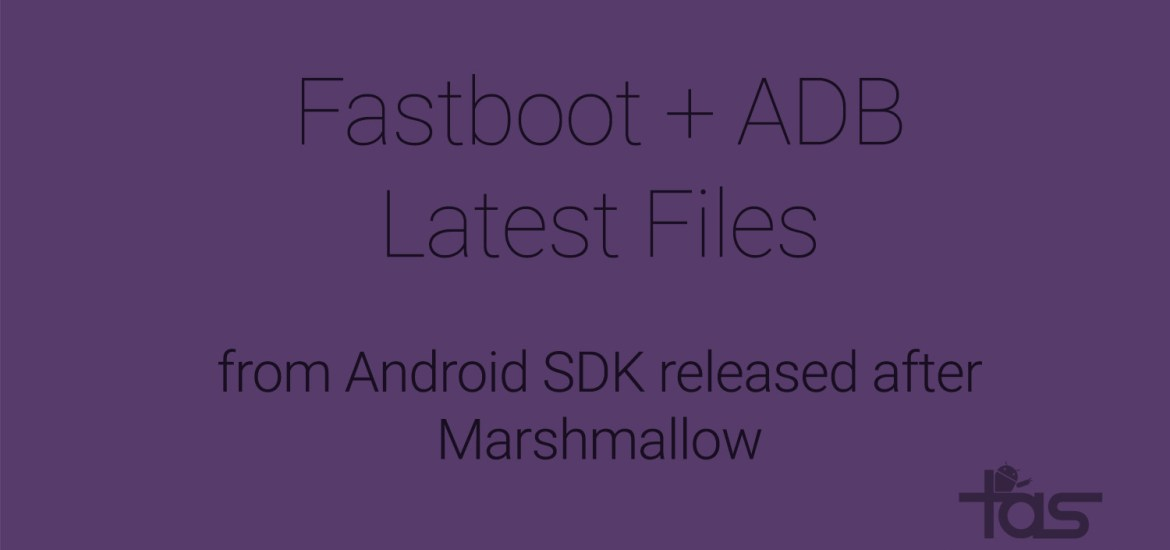 latest fastboot and adb file Marshmallow