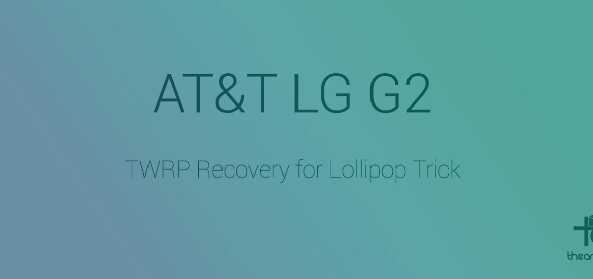 AT&T lg g2 lollipop twrp recovery