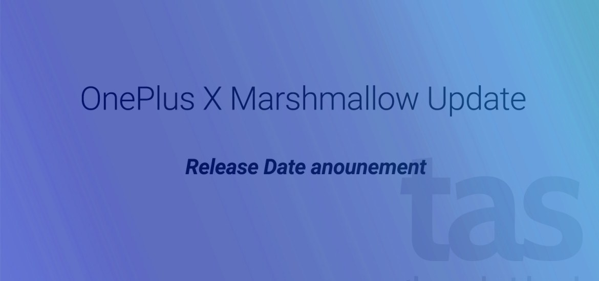 OnePlus X Marshmallow Update launch date