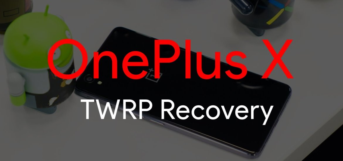 OnePlus X TWRP Recovery