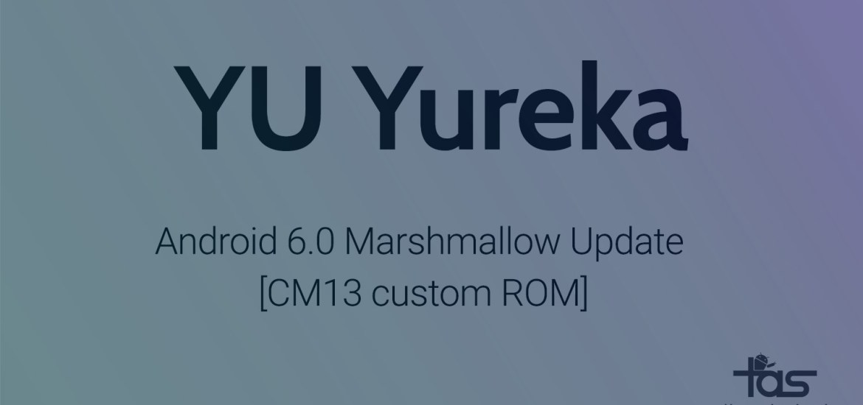 YU Yureka Android 6.0 Marshmallow Update