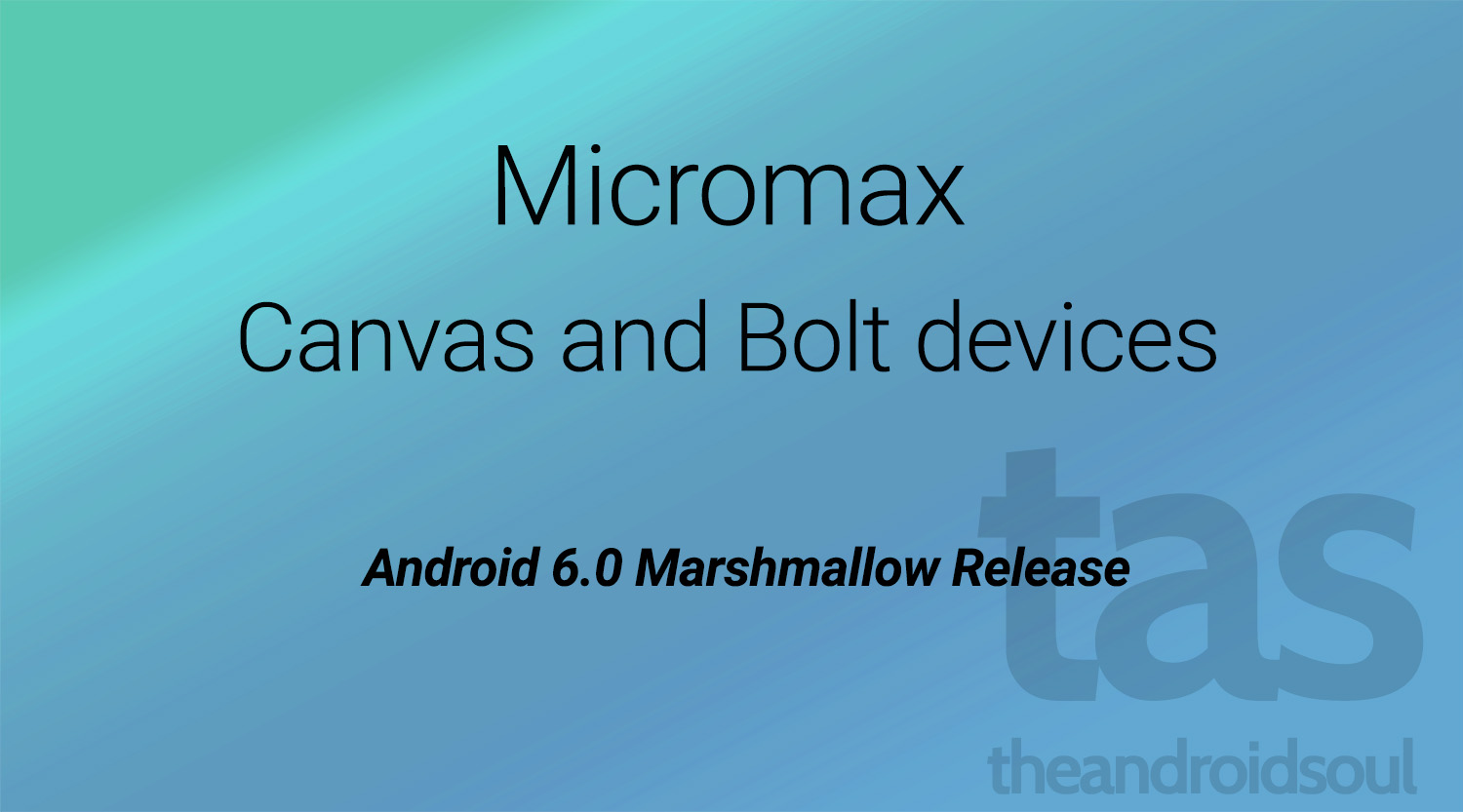 Micromax Marshmallow Update plans [Android 6.0] - The Android Soul